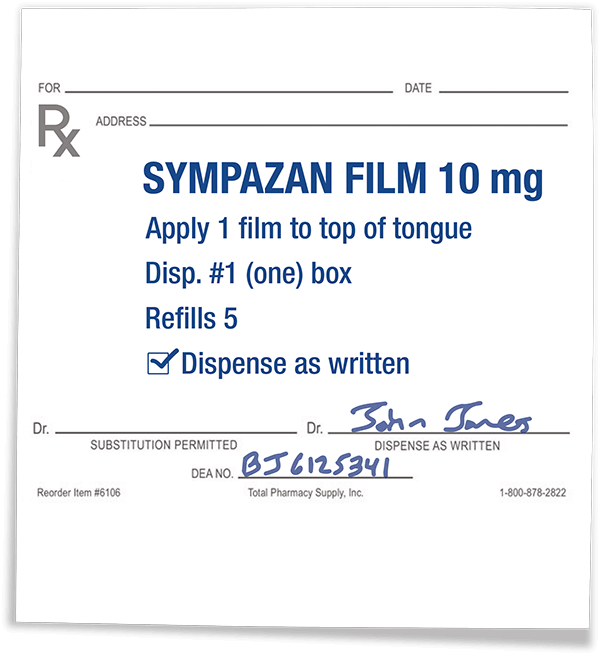 Be sure to prescribe SYMPAZAN by name. It cannot be substituted.